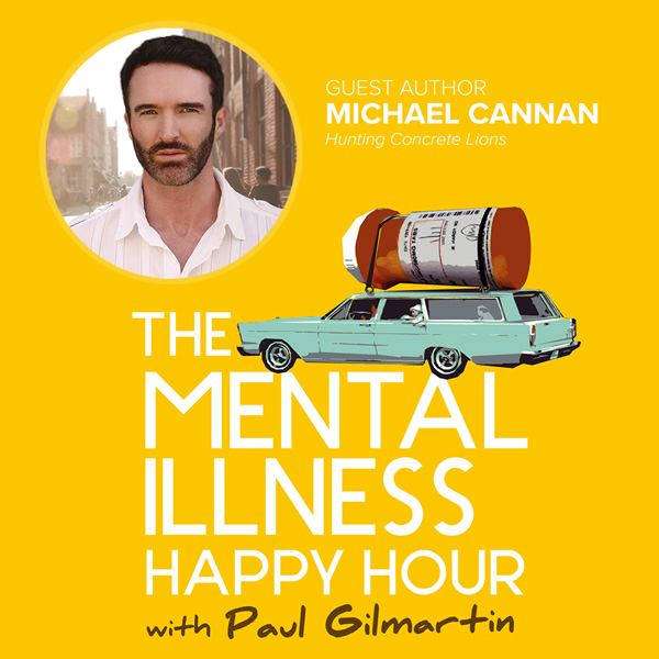 Michael Cannan Mental Illness Happy Hour